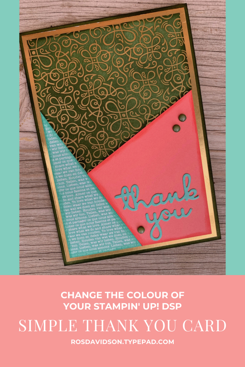 Stampin' Up! re-colour your DSP thank you card featuring well written dies, ornate garden speciality designer series paper and massive thanks stamp set. 2020 card by Ros Davidson Stampin Up demonstrator Melbourne, Australia.